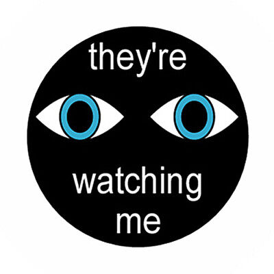 THEY'RE WATCHING ME pin button funny novelty punk emo