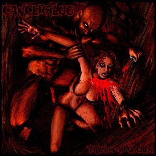 Cancerslug - Tales of a Butcher [New CD]