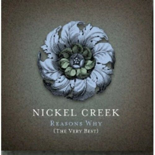 Nickel Creek - Reasons Why: The Very Best [New CD] With DVD