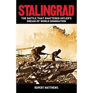 Stalingrad: The Battle That Shattered Hitler's Dream of World Domination, Rupert