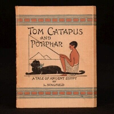 1903 Tom Catapus and Potiphar A Tale of Ancient Egypt by Lily Schofield (Lily And Tom)