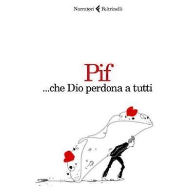 ... che Dio perdona a tutti PIF Feltrinelli