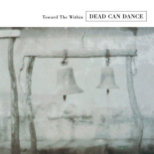 DEAD CAN DANCE Toward The Within (Remastered) CD 2008