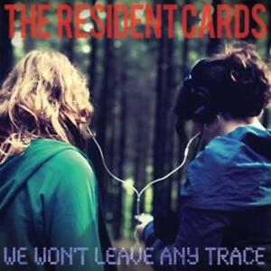 Resident Cards,the - We Won't Leave Any Trace