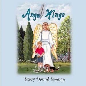 Angel Wings by Spence, Stacy Daniel -Paperback