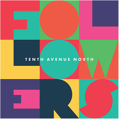 Tenth Avenue North   Followers  New Cd