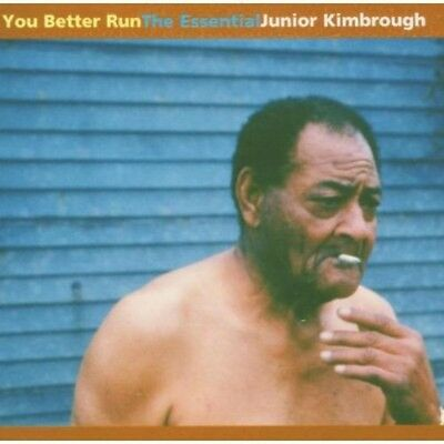Junior Kimbrough - You Better Run: The Essential Junior Kimbrough [New