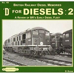 British Railway Diesel Memories: No. 49: A Review of BR's Early Diesel Fleet (D