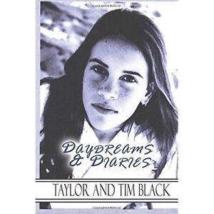 Daydreams & Diaries, Black, Tim, Black, Taylor, New Book