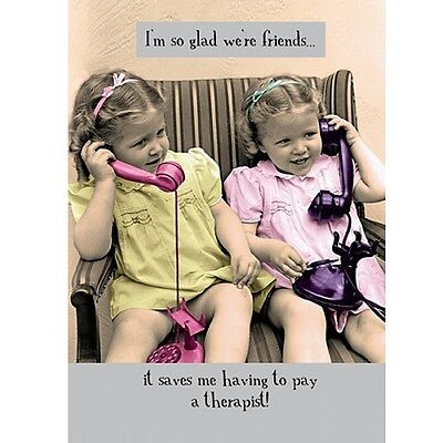 Funny humour Greeting Card Happy Birthday so glad we're friends no therapist