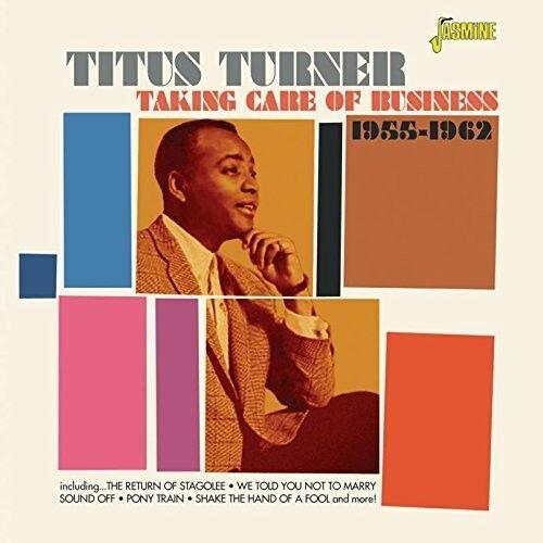 TITUS TURNER - TAKING CARE OF BUSINESS  CD NEU