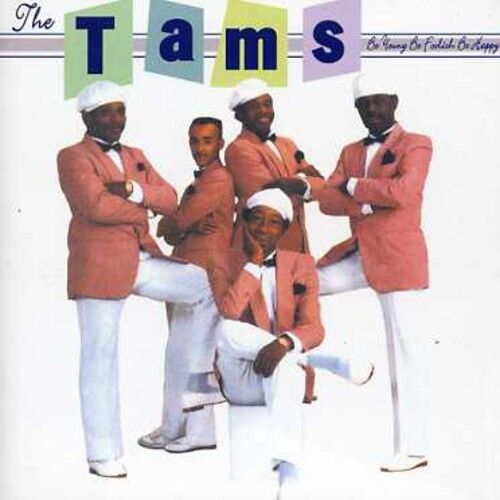 The Tams - Be Young Be Foolish Be Happy [New CD]