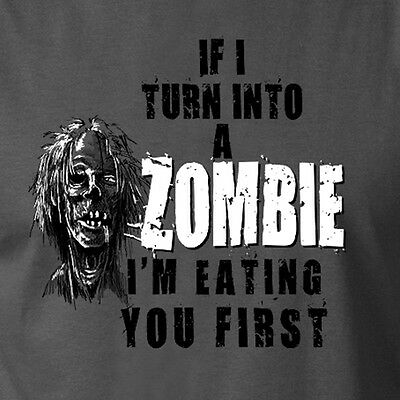 IF I TURN INTO A ZOMBIE I'M EATING YOU FIRST funny horror Halloween walking dead