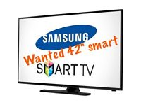 "Wanted Samsung 42 or 40"" smart TV"