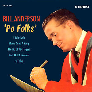 Bill Anderson ~ Po Folks NEW CD COUNTRY + WESTERN HITS INCLUDE  MAMA SANG A SONG