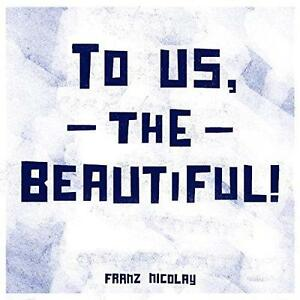 To Us,The Beautiful