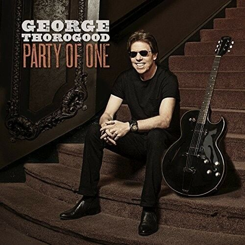George Thorogood - Party Of One [New CD]