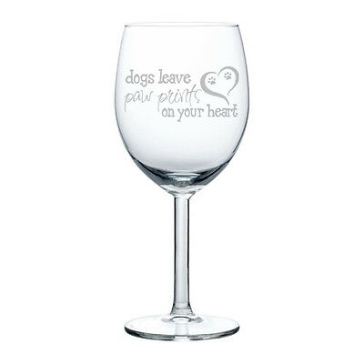Wine Glass White Red Wine 10 oz Dogs Leave Paw Prints On Your Heart