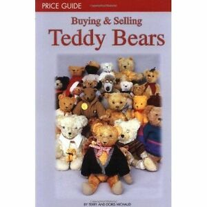 Buying and Selling Teddy Bears: Price Guide by Doris Michaud, Terry Michaud...