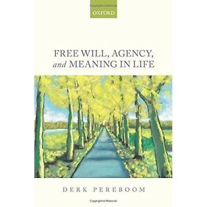 Free Will, Agency, and Meaning in Life by Derk Pereboom (Paperback, 2016)