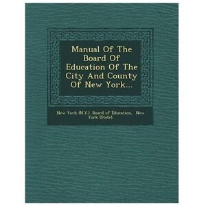 NEW Manual of the Board of Education of the City and County of New York...