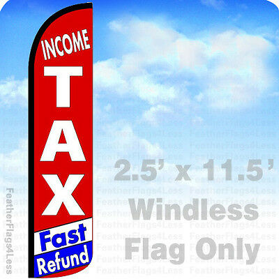 Income Tax Fast Refund - Windless Swooper Flag 2.5x11.5 Feather Banner Sign Rz