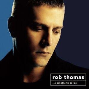 Rob Thomas - Something to Be [New CD]