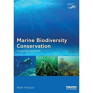 Marine Biodiversity Conservation: A Practical Approach by Keith Hiscock...