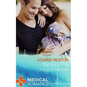 Heaton, Louisa, The Baby That Changed Her Life (Mills & Boon Medical), Very Good