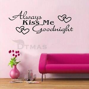 Quote Wall Decals Always Kiss Me Goodnight Part 57