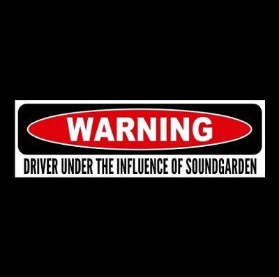 """DRIVER UNDER THE INFLUENCE OF SOUNDGARDEN"" Badmotorfinger STICKER Chris Cornell"