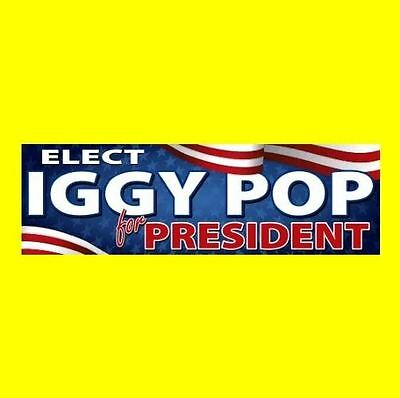 "New ""IGGY POP FOR PRESIDENT"" punk rock BUMPER STICKER decal concert The Stooges"
