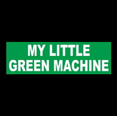 My Little Green Machine Compact Car Sports Bumper Sticker Energy Funny Jdm Suv