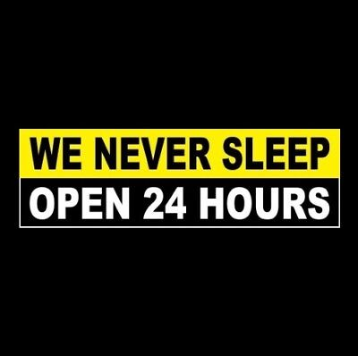 We Never Sleep - Open 24 Hours Business Sticker Sign Retail Store Open Company