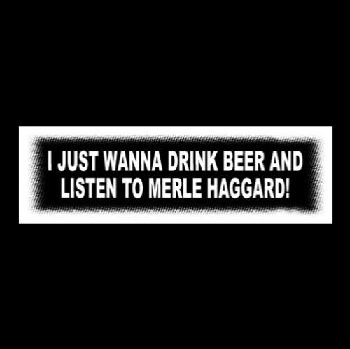 """Funny """"BEER AND MERLE HAGGARD"""" outlaw STICKER Mama Tried Pancho And Lefty decal"""