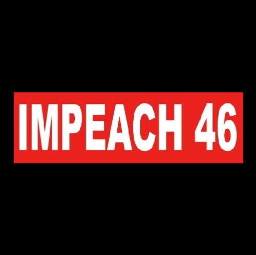 """IMPEACH 46"" rigged election ANTI JOE BIDEN BUMPER STICKER liberal impeach 2020"