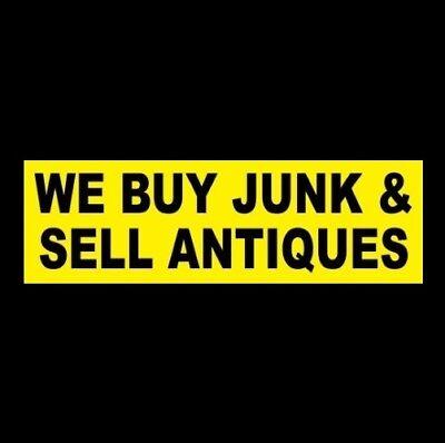 We Buy Junk Sell Antiques Business Sticker Sign Drawer Estate Vintage Toys