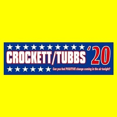 "Funny ""CROCKETT/TUBBS '20"" president STICKER decal MIAMI VICE sonny tv show 2020"