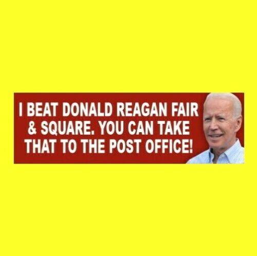 """Funny """"I BEAT DONALD REAGAN"""" Anti Joe Biden STICKER Beijing DEMENTIA impeach NEW"""