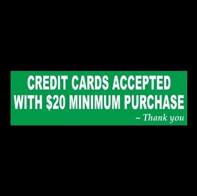 Credit Cards Accepted 20 Minimum Purchase Business Sign Cash Register Sticker
