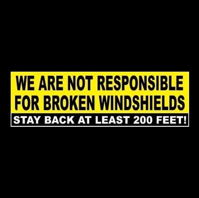 Stay Back At Least 200 Feet - Broken Windshields Dump Truck Sticker 18-wheeler
