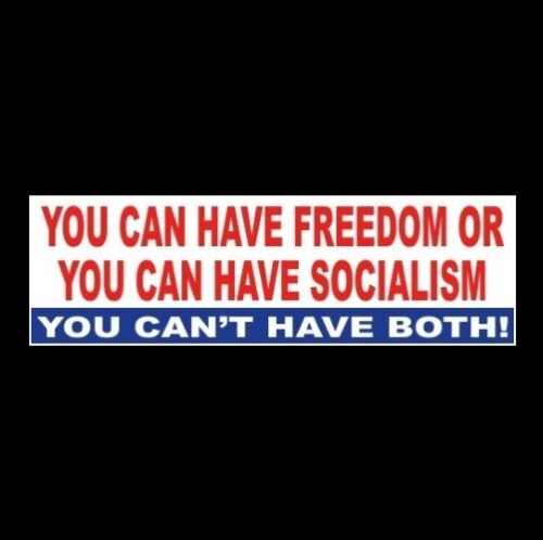 """""""YOU CAN HAVE FREEDOM OR YOU CAN HAVE SOCIALISM"""" Anti Liberal STICKER maga 2020"""