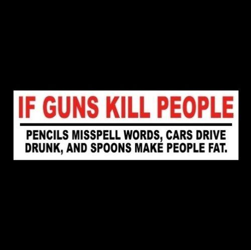 """Funny """"IF GUNS KILL PEOPLE"""" 2nd Amendment gun rights BUMPER STICKER Anti Liberal"""