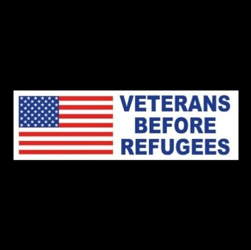 """VETERANS BEFORE REFUGEES"" Pro America BUMPER STICKER military MAGA Army USMC"