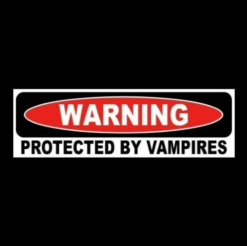 """PROTECTED BY VAMPIRES"" Dracula monster WARNING STICKER Halloween prop horror"