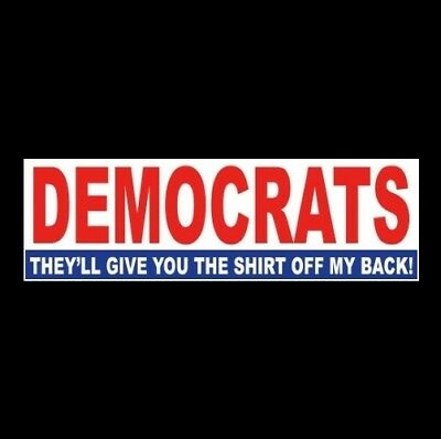 """DEMOCRATS: THEY"