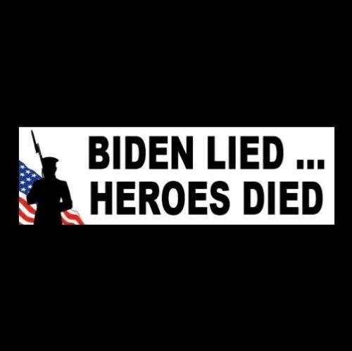 """""""BIDEN LIED ... HEROES DIED"""" Anti Joe Biden decal BUMPER STICKER Afghanistan"""