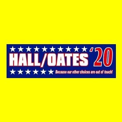 "Funny ""HALL & OATES '20"" president BUMPER STICKER Daryl John 2020 Anti Trump"