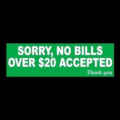 No Bills Over 20 Accepted Business Store Sign Cash Register Sticker Decal New