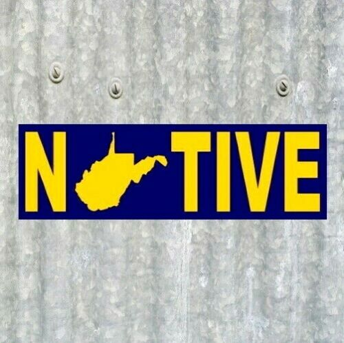 """""""WEST VIRGINIA NATIVE"""" state pride BUMPER STICKER Mountaineers, decal WVU, roots"""